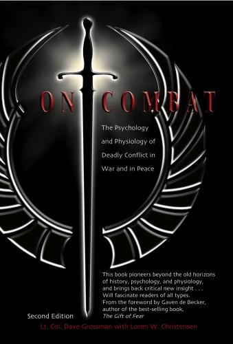 On Combat: The Psychology and Phsiology of Deadly Conflict in War and Peace  2007 edition cover
