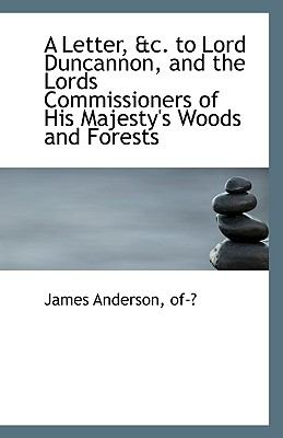 Letter, and C to Lord Duncannon, and the Lords Commissioners of His Majesty's Woods and Forests N/A 9781113349521 Front Cover