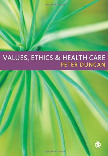 Values, Ethics and Health Care   2010 9781412923521 Front Cover