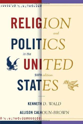 Religion and Politics in the United States  6th 2010 edition cover