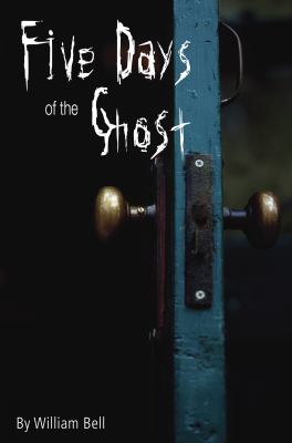 Five Days of the Ghost   2010 9781554551521 Front Cover
