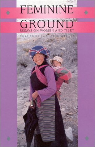 Feminine Ground Essays on Women and Tibet N/A 9781559390521 Front Cover