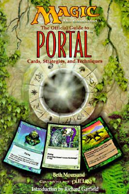 Magic: The Gathering The Official Guide to Portal - Cards, Strategies and Techniques N/A 9781560251521 Front Cover