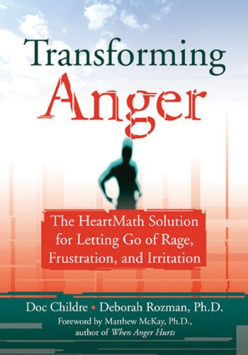 Transforming Anger The HeartMath Solution for Letting Go of Rage, Frustration, and Irritation  2003 edition cover