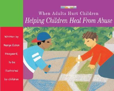 When Adults Hurt Children Helping Children Heal from Abuse N/A 9781577491521 Front Cover