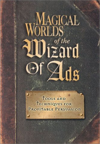 Magical Worlds of the Wizard of Ads Tools and Techniques for Profitable Persuasion  2001 edition cover
