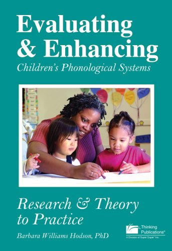 Evaluating and Enhancing Children's Phonological Systems : Research and Theory to Practice 1st 2006 edition cover