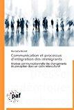 Communication et Processus d'Int�gration des Immigrants  N/A 9783838172521 Front Cover