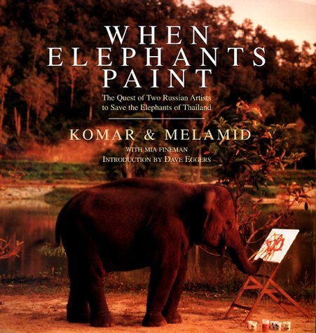 When Elephants Paint The Quest of Two Russian Artists to Save the Elephants of Thailand  2000 9780060953522 Front Cover