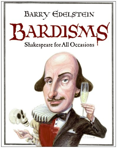 Bardisms Shakespeare for All Occasions N/A 9780061493522 Front Cover
