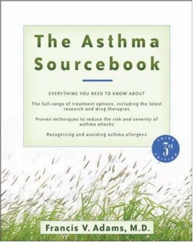 Asthma Sourcebook  3rd 2007 (Revised) 9780071476522 Front Cover