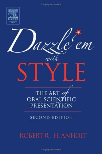 Dazzle 'Em with Style The Art of Oral Scientific Presentation 2nd 2005 (Revised) edition cover