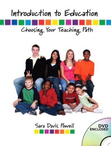 Introduction to Education Choosing Your Teaching Path  2009 9780131192522 Front Cover