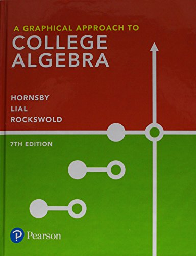 A Graphical Approach to College Algebra:  7th 2018 9780134696522 Front Cover