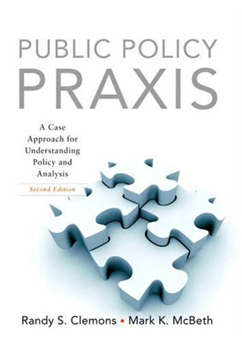 Public Policy Praxis A Case Approach for Understanding Policy and Analysis 2nd 2009 edition cover