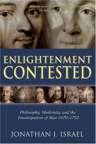 Enlightenment Contested Philosophy, Modernity, and the Emancipation of Man 1670-1752  2008 edition cover