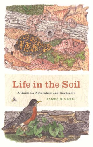 Life in the Soil A Guide for Naturalists and Gardeners  2007 edition cover