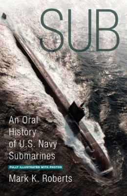 Sub An Oral History of US Navy Submarines N/A 9780425219522 Front Cover