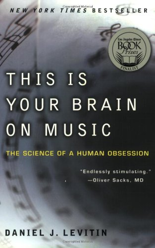 This Is Your Brain on Music The Science of a Human Obsession  2007 9780452288522 Front Cover