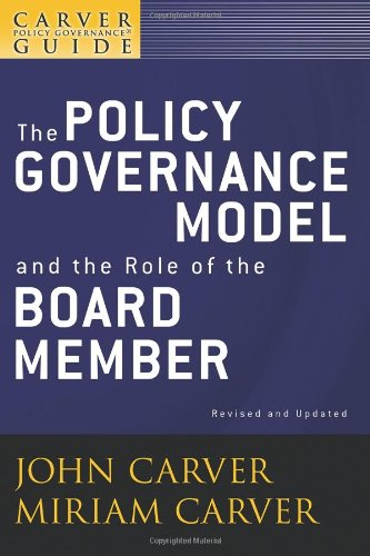 Policy Governance Model and the Role of the Board Member  2nd 2009 (Revised) edition cover