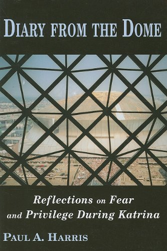 Diary from the Dome Reflections on Fear and Privilege During Katrina  2008 edition cover