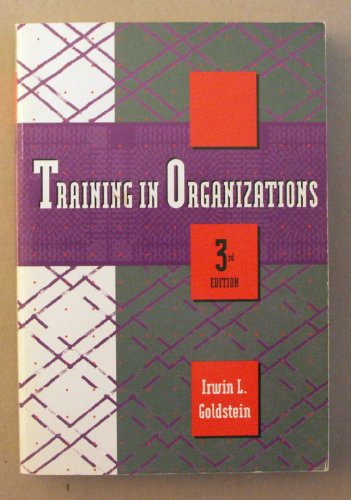 Training in Organizations Needs Assessment, Development and Evaluation 3rd 1993 edition cover