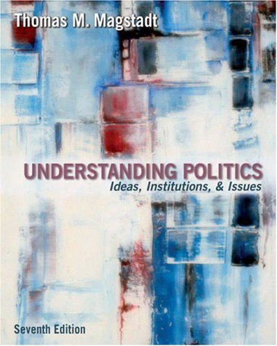 Understanding Politics Ideas, Institutions, and Issues 7th 2006 (Revised) 9780534601522 Front Cover