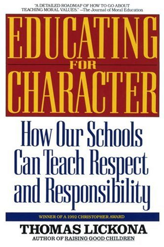 Educating for Character How Our Schools Can Teach Respect and Responsibility N/A edition cover