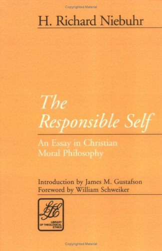Responsible Self An Essay in Christian Moral Philosophy N/A edition cover