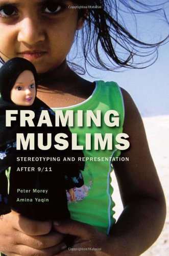 Framing Muslims Stereotyping and Representation after 9/11  2011 9780674048522 Front Cover