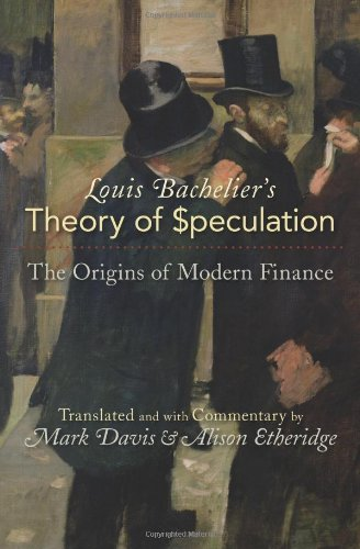 Louis Bachelier's Theory of Speculation The Origins of Modern Finance  2007 9780691117522 Front Cover