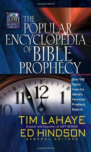 Popular Encyclopedia of Bible Prophecy Over 150 Topics from the World's Foremost Prophecy Experts  2004 edition cover