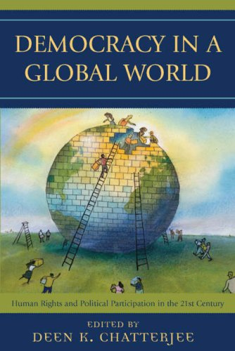 Democracy in A Global World Human Rights and Political Participation in the 21st Century  2007 9780742514522 Front Cover