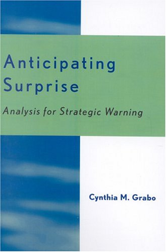 Anticipating Surprise Analysis for Strategic Warning N/A edition cover