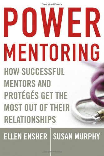 Power Mentoring How Successful Mentors and Proteges Get the Most Out of Their Relationships  2005 edition cover
