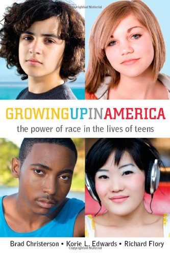 Growing up in America The Power of Race in the Lives of Teens  2010 edition cover