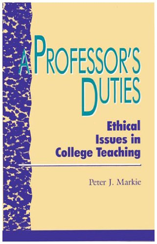 Professor's Duties Ethical Issues in College Teaching  1994 edition cover