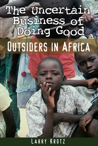 Uncertain Business of Doing Good Outsiders in Africa  2008 edition cover