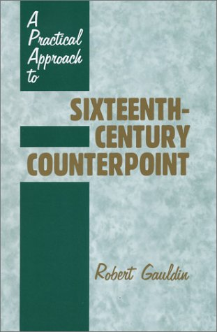 Practical Approach to Sixteenth-Century Counterpoint  N/A 9780881338522 Front Cover