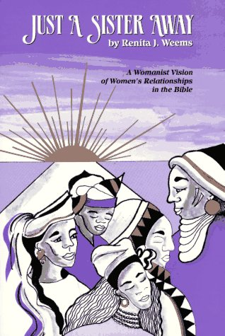 Just a Sister Away A Womanist Vision of Women's Relationships in the Bible N/A edition cover
