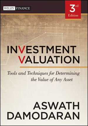 Investment Valuation Tools and Techniques for Determining the Value of Any Asset 3rd 2012 9781118011522 Front Cover