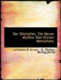 Gletscher, ein Neuer Mythos Vom Ersten Menschen; N/A edition cover