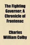 Fighting Governer; a Chronicle of Frontenac   2010 edition cover
