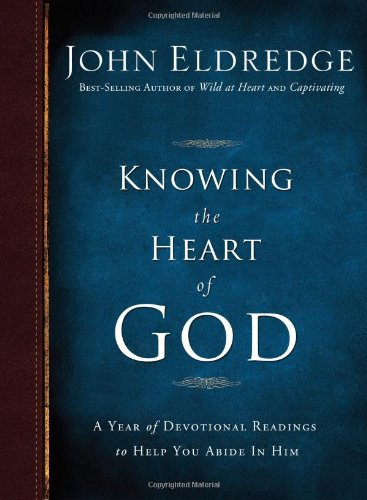 Knowing the Heart of God A Year of Devotional Readings to Help You Abide in Him  2009 9781400202522 Front Cover