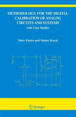 Methodology for the Digital Calibration of Analog Circuits and Systems With Case Stuidies  2006 9781402042522 Front Cover