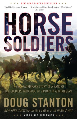Horse Soldiers The Extraordinary Story of a Band of U. S. Soldiers Who Rode to Victory in Afghanistan  2010 edition cover