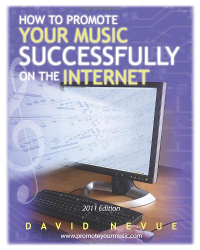 How to Promote Your Music Successfully on the Internet 2011 Edition  2011 edition cover