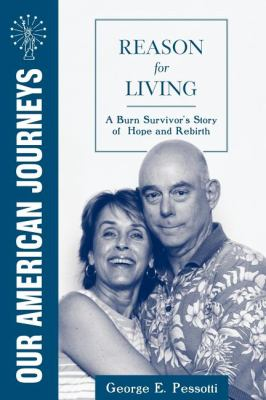 Reason for Living A Burn Survivor's Story of Hope and Rebirth N/A 9781557090522 Front Cover