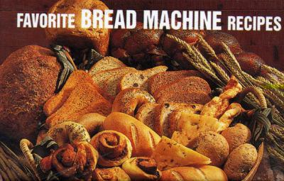 Favorite Bread Machine Recipes  N/A 9781558671522 Front Cover