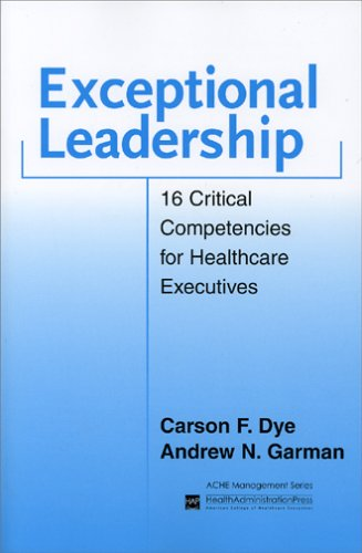 Exceptional Leadership 16 Critical Competencies for Health Executives  2006 edition cover